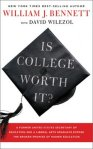 <i>Is College Worth It?</i> by William J. Bennett and David Wilezol