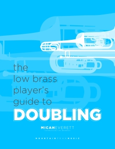 <i>The Low Brass Player's Guide to Doubling</i> by Micah Everett